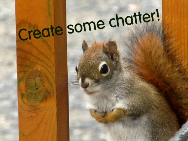 Create some chatter