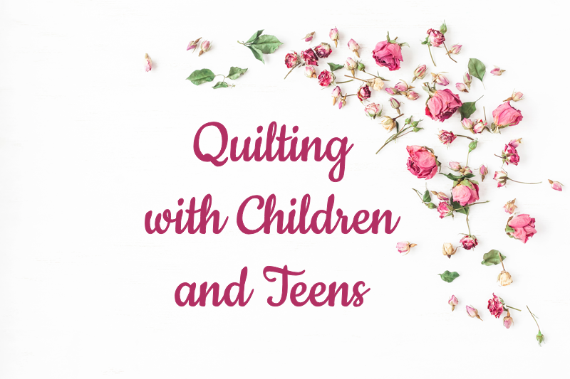 Quilting with Children and Teens
