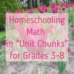 Homeschooling Math in Unit Chunks link