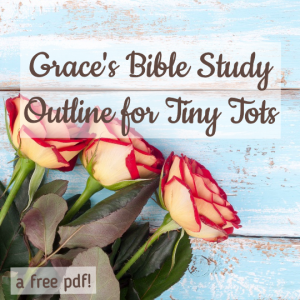 Grace's Bible Study Outline for Tiny Tots Button