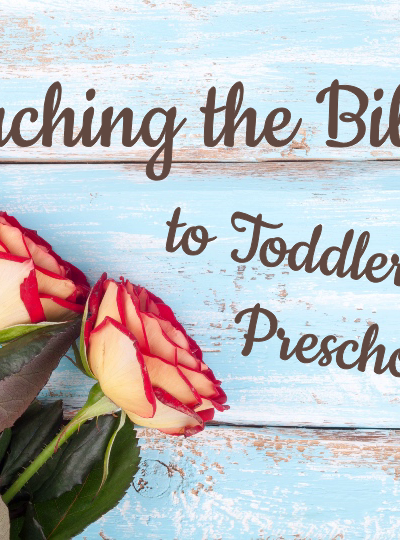 Teaching Bible to Toddlers and Preschoolers