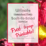 The Ultimate Homeschool Mom's Back to School Supplies List Free Printable