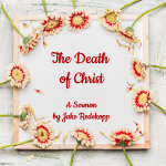 why the death of Christ and what it accomplished