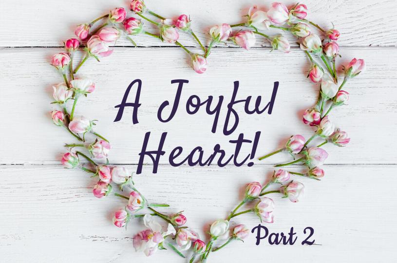 A Joyful Heart Part 2