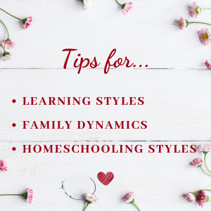 Tips for Learning Styles, Family Dynamics, and Homeschooling Styles