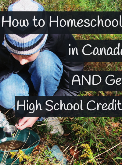 How to Homeschool in Canada and Get High School Credits