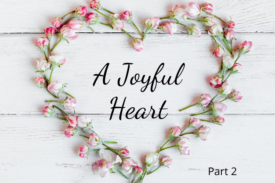 A Joyful Heart pt2 horizontal